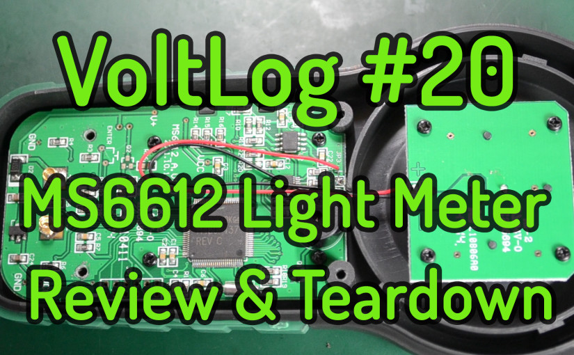 VoltLog #20 – Mastech MS6612 Light Meter Review & Teardown